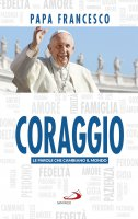 Coraggio - Francesco (Jorge Mario Bergoglio)