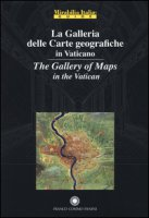 La galleria delle carte geografiche in Vaticano. Ediz. italiana e inglese