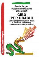 Cibo per draghi - Renata Borgato, Massimiliano Moscarda, Erika Cardeti