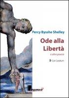 Ode alla libertà e altre poesie. Ediz. multilingue - Shelley Percy Bysshe