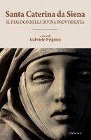 Il dialogo della divina provvidenza - Santa Caterina Da Siena