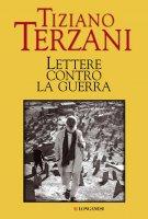 Lettere contro la guerra - Tiziano Terzani
