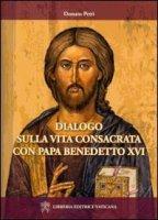 Dialogo sulla vita consacrata con papa Bendetto XVI - Petti Donato