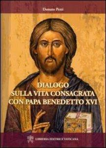 Copertina di 'Dialogo sulla vita consacrata con papa Bendetto XVI'