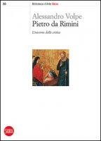 Pietro da Rimini. L'inverno della critica. Ediz. illustrata - Volpe Alessandro