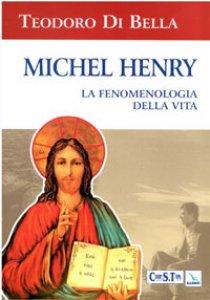 Copertina di 'Michel Henry. La fenomenologia della vita'