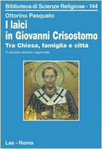 Copertina di 'I laici in Giovanni Crisostomo. Tra Chiesa, famiglia e città'