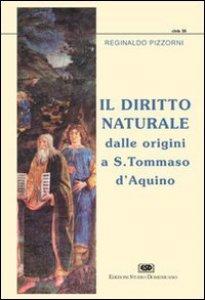 Copertina di 'Il diritto naturale dalle origini a s. Tommaso d'Aquino'