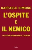 L'ospite e il nemico - Raffaele Simone
