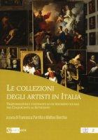 Le collezioni degli artisti in Italia. Trasformazioni e continuità di un fenomeno sociale dal Cinquecento al Settecento