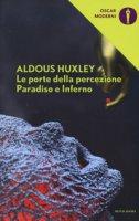 Le porte della percezione-Paradiso e inferno - Huxley Aldous