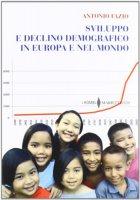 Sviluppo e declino demografico in Europa e nel mondo - Antonio Fazio