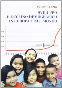 Copertina di 'Sviluppo e declino demografico in Europa e nel mondo'