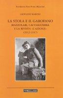 La stola e il garofano. Mazzolari, Cacciaguerra e la rivista «L'azione» (1912-1917) - Maroni Giovanni