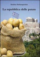 La repubblica delle patate - Stefanopoulos Sotirios