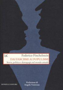 Copertina di 'Dai fascismi ai populismi. Storia, politica e demagogia nel mondo attuale'