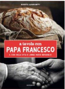 Copertina di 'A tavola con papa Francesco'
