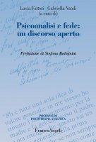 Psicoanalisi e fede: un discorso aperto - AA. VV.