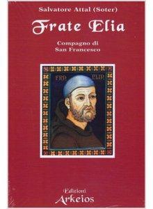 Copertina di 'Frate Elia. Compagno di S. Francesco'