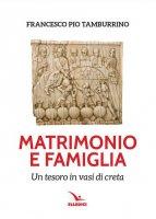 Matrimonio e famiglia - Tamburino Francesco Pio