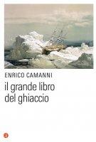 Il Grande Libro del Ghiaccio - Enrico Camanni