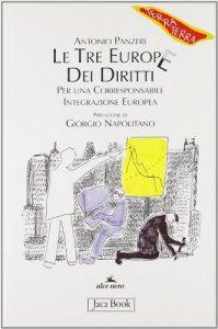 Copertina di 'Le tre Europe dei diritti. Per una corresponsabile integrazione europea'