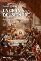 La cena del Signore - Gaetano Di Palma
