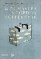 La primavera di Gordon Copperny Jr. - Cellini Matteo
