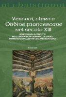 Vescovi, clero e ordine francescano - Erminio Gallo