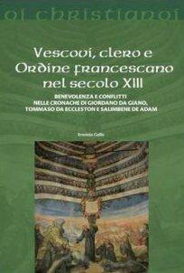 Copertina di 'Vescovi, clero e ordine francescano'