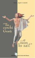 Tu cerchi Gesù... e non lo sai - Comastri Angelo