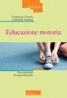 Educazione motoria - Francesco Casolo, Gabriella Frattini