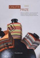 Onufri prize XXIII. Memoria collettiva, memorie personali. Catalogo della mostra (Tirana, 20 dicembre 2017-30 gennaio 2018). Ediz. italiana, albanese e inglese