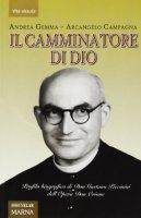 Il camminatore di Dio. Profilo biografico di Don Gaetano Piccinini dell'Opera Don Orione - Gemma Andrea, Campagna Arcangelo