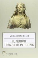 Il nuovo principio persona - Vittorio Possenti