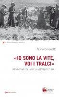Io sono la vite, voi i tralci - Silvia Omenetto