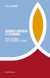 Copertina di 'Bernard Lonergan e l'economia'