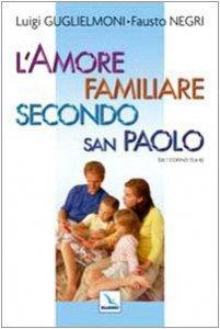 Copertina di 'L'amore familiare secondo san Paolo'