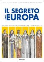 Segreto dell'Europa. La storia dei santi patroni (Il)