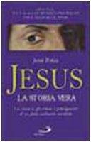 Jesus, la storia vera. La cronaca, gli eventi, i protagonisti di un fatto realmente accaduto - Potin Jean