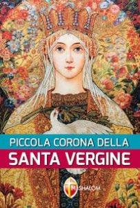 Copertina di 'Piccola corona della santa Vergine'