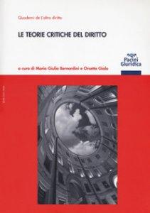 Copertina di 'Le teorie critiche del diritto'