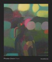 Phoebe Unwin. Field. Catalogo della mostra (Reggio Emilia, 14 ottobre 2018-10 marzo 2019). Ediz. italiana e inglese - Menegoi Simone