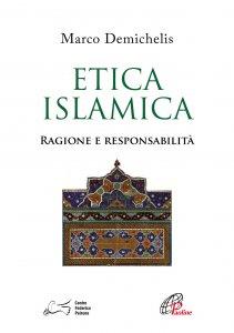 Copertina di 'Etica islamica. Ragione e responsabilità'