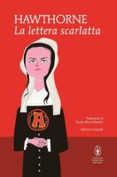 La lettera scarlatta. Ediz. integrale - Hawthorne Nathaniel
