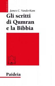 Copertina di 'Gli scritti di Qumran e la Bibbia'