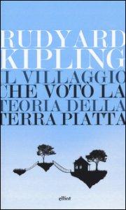 Copertina di 'Il villaggio che votò la teoria della terra piatta'