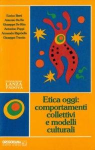 Copertina di 'Etica oggi: comportamenti collettivi e modelli culturali'