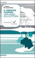 Il principe Caspian. Una guida alla lettura - L. Ryken e M. Lamp Mead