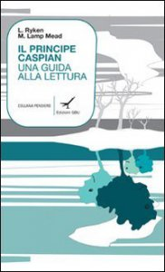 Copertina di 'Il principe Caspian. Una guida alla lettura'
